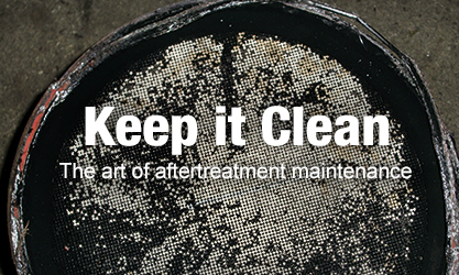 IN PRINT: Keep it Clean -- The art of aftertreatment maintenance